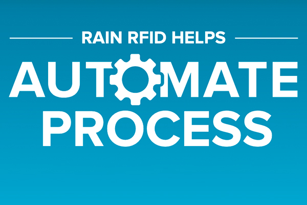 RAIN-RFID-helps-automate-process